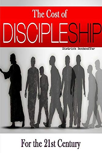 Cost of Discipleship, The-For the 21st Century