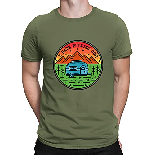 I Hate Pulling Out Mountains Camping Travel Trailer Retro Men's Shirt Funny Top Retro Tees Unisex T-Shirt Army Green