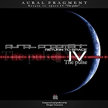 Return to Space IV the Pulse