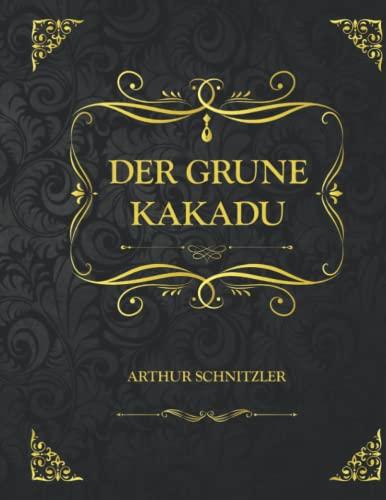 Der grüne Kakadu: Sammleredition - Arthur Schnitzler