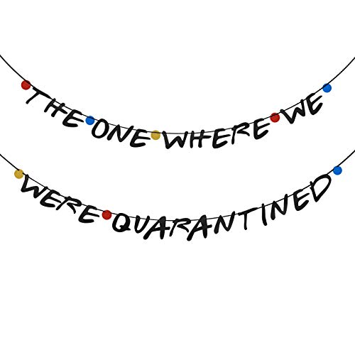Friends TV Show The One Where We were Quarantined Banner, Friends Graduation Banner, Quarantine Birthday Retirement Party, Friends Party Decor
