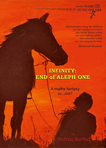 INFINITY: END of ALEPH ONE: a maths fantasy or... not (English Edition)