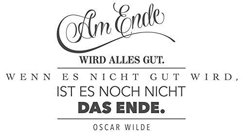 dekodino® Wandtattoo Spruch Zitat Am Ende wird alles gut - Oscar Wilde Wanddeko