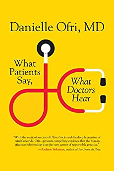 What Patients Say, What Doctors Hear by [Danielle Ofri]