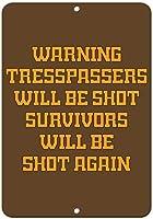 アルミニウム金属看板おかしい警告侵入者が撃たれる生存者は再び撃たれる有益な目新しさの壁アート垂直