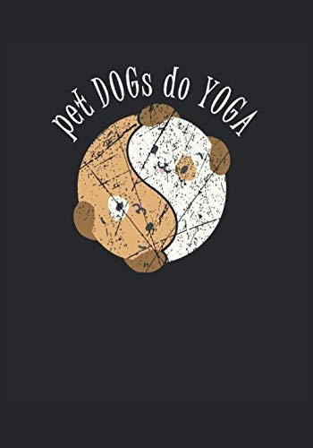 Cuaderno -Perros Mascotas hacen Yoga-: Cuaderno punteado en