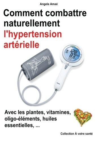 Comment combattre naturellement l'hypertension arterielle