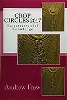 Crop Circles 2017: Extraterrestrial Knowledge