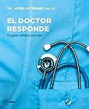 El doctor responde: Tu guía médica en casa (Bienestar, salud y vida sana)