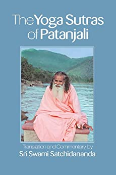 The Yoga Sutras of Patanjali: Commentary on the Raja Yoga Sutras by Sri Swami Satchidananda by [Swami Satchidananda]