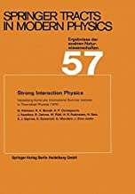 Strong Interaction Physics: Heidelberg-Karlsruhe International Summer Institute in Theoretical Physics (1970) (Springer Tracts in Modern Physics)