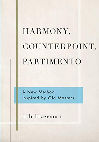 Harmony, Counterpoint, Partimento: A New Method Inspired by Old Masters [Lingua inglese]