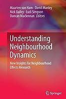 Understanding Neighbourhood Dynamics: New Insights for Neighbourhood Effects Research