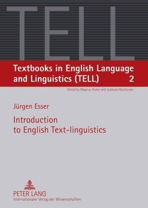 Introduction to English Text-linguistics (Textbooks in English Language and Linguistics (TELL)) by Jürgen Esser (2009-05-01)