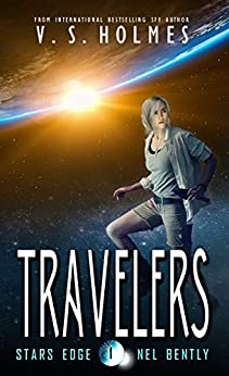Travelers (Stars Edge: Nel Bently Book 1) by [V. S. Holmes]