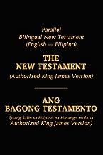 Parallel Bilingual English-Filipino KJV New Testament (Tagalog Edition)