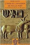 L'Inde et l'invasion de nulle part - Le dernier repaire du mythe aryen de Michel Danino ( 13 octobre 2006 ) - 13/10/2006