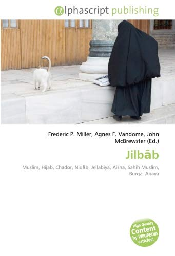Jilbāb: Muslim, Hijab, Chador, Niqāb, Jellabiya, Aisha, Sahih Muslim, Burqa, Abaya