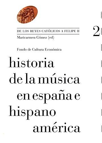 Historia de la música en España e Hispanoamérica, vol. 2. De los Reyes Católicos a Felipe II