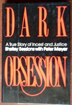 Hardcover Dark Obsession : A True Story of Incest and Justice Book