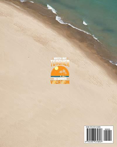 Look Out Teacher On Summer Vacation Journal Notebook: Teacher Appreci... - 41hgmUK rYL