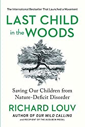 Get LAST CHILD IN THE WOODS: SAVING OUR CHILDREN FROM NATURE-DEFICIT DISORDER (AFFILIATE)