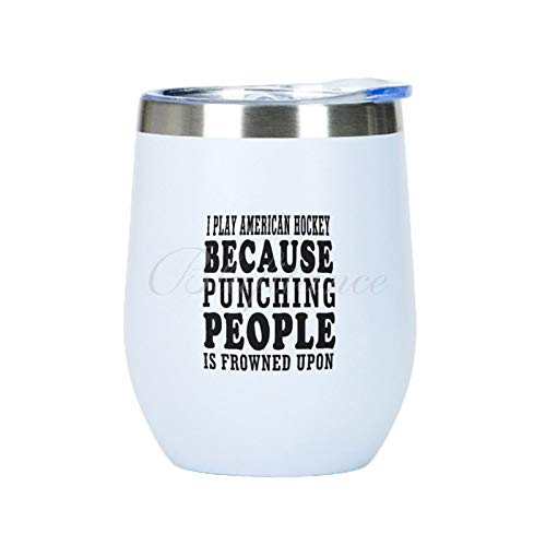 Vaso de vino con tapa, de acero inoxidable al vacío, de 355 ml, con texto en inglés 'I Play American Hockey Because Punching People is Frowned Upon', personalizable, de doble pared, color blanco
