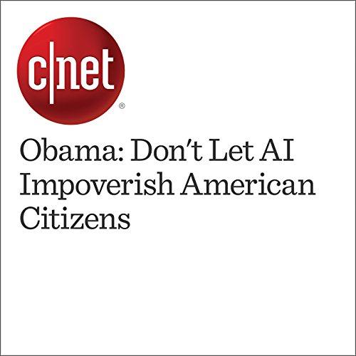 Obama: Don't Let AI Impoverish American Citizens audiobook cover art