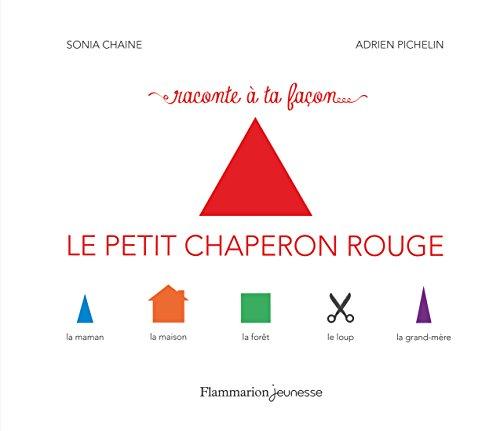Raconte à ta façon… Le Petit Chaperon rouge (French Edition)