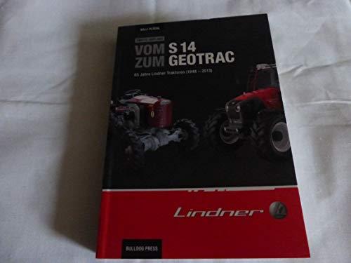 Vom S14 zum Geotrac - 65 Jahre Lindner Traktoren (1948-2013): Lindner Traktoren Typenbuch