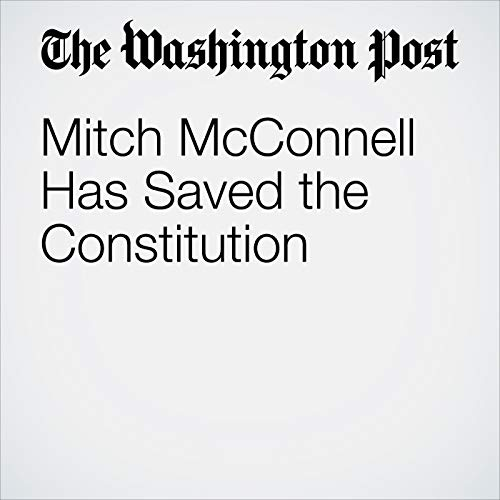 Mitch McConnell Has Saved the Constitution copertina