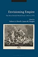 Envisioning Empire: The New British World from 1763 to 1773