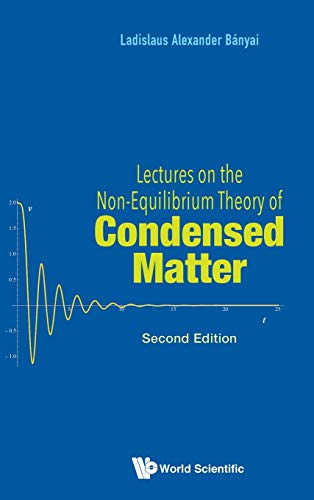 Lectures on the Non-Equilibrium Theory of Condensed Matter: Second Edition