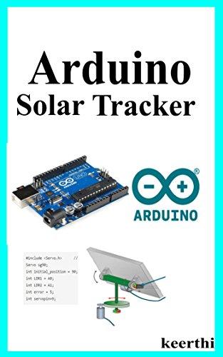 Arduino Solar Tracker- Project guide (English Edition)