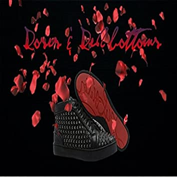 Roses $ Red Bottoms