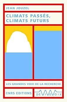Climats passés, climats futurs (French Edition) by [Jean Jouzel]