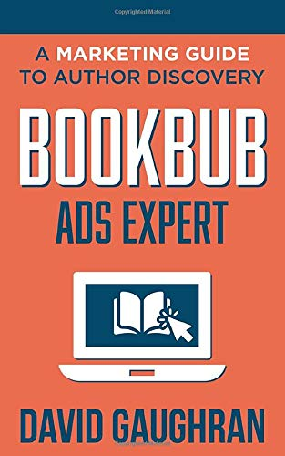 Download BookBub Ads Expert: A Marketing Guide to Author Discovery (Let's Get Publishing) 9187109271