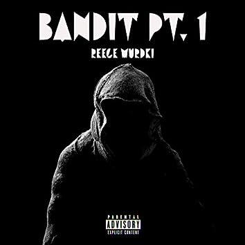 Bandit, Pt. 1