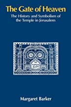 The Gate of Heaven: The History and Symbolism of the Temple in Jerusalem