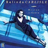 Heaven on Earth by Belinda Carlisle (1987-07-28)