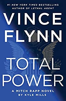 Total Power (Mitch Rapp Book 19) by [Vince Flynn, Kyle Mills]