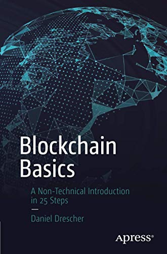 Blockchain Basics: A Non-Technical Introduction in 25 Steps