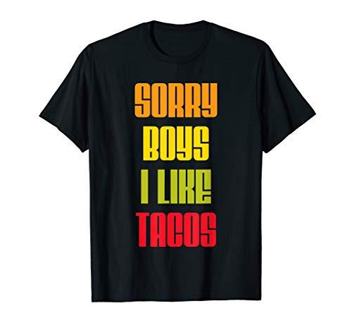 Sorry Boys. I Like Tacos. Lesbian T-Shirt