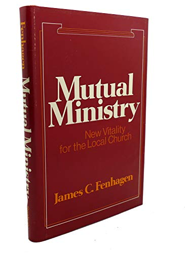Mutual Ministry: New Vitality for the Local Church -  Fenhagen, James C., Hardcover