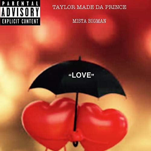 Taylor Made Da Prince feat. Mista Bigman