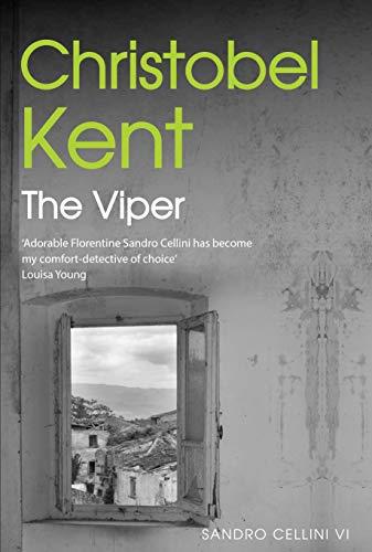 The Viper: The final instalment in the Sandro Cellini series by [Christobel Kent]