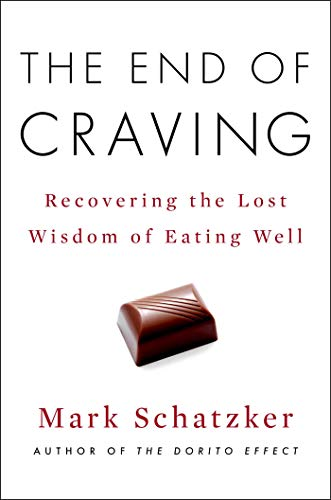 The End of Craving: Recovering the Lost Wisdom of Eating Well (English Edition)