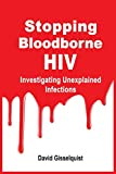 STOPPING BLOODBORNE HIV: Investigating Unexplained Infections