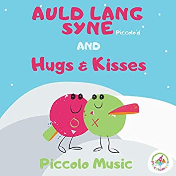Auld Lang Syne and Hugs and Kisses