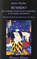 Bushido : el código ético del samurái y el alma de Japón